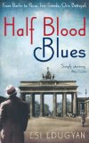 Half Blood Blues: From Berlin to Paris. Two Friends. One Betrayal