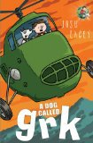 A Dog Called Grk (A Grk Book)