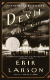 The Devil in the White City: Murder, Magic, and Madness at the Fair That Changed America (Vintage)