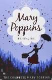 Mary Poppins - The Complete Collection (Includes all six stories in one volume)