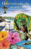Hummingbirds in My Hair: Adventures of a Diplomatic Wife in the Caribbean